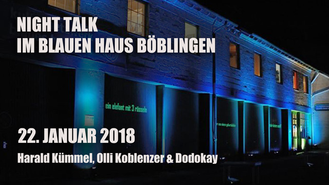 Dodokay Night Talk Blaues Haus Böblingen
